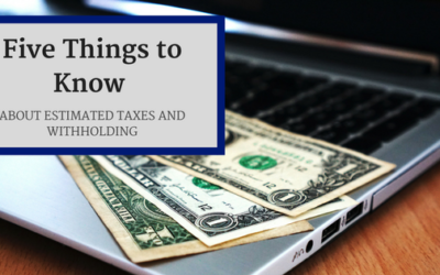 Five Things to Know about Estimated Taxes and Withholding